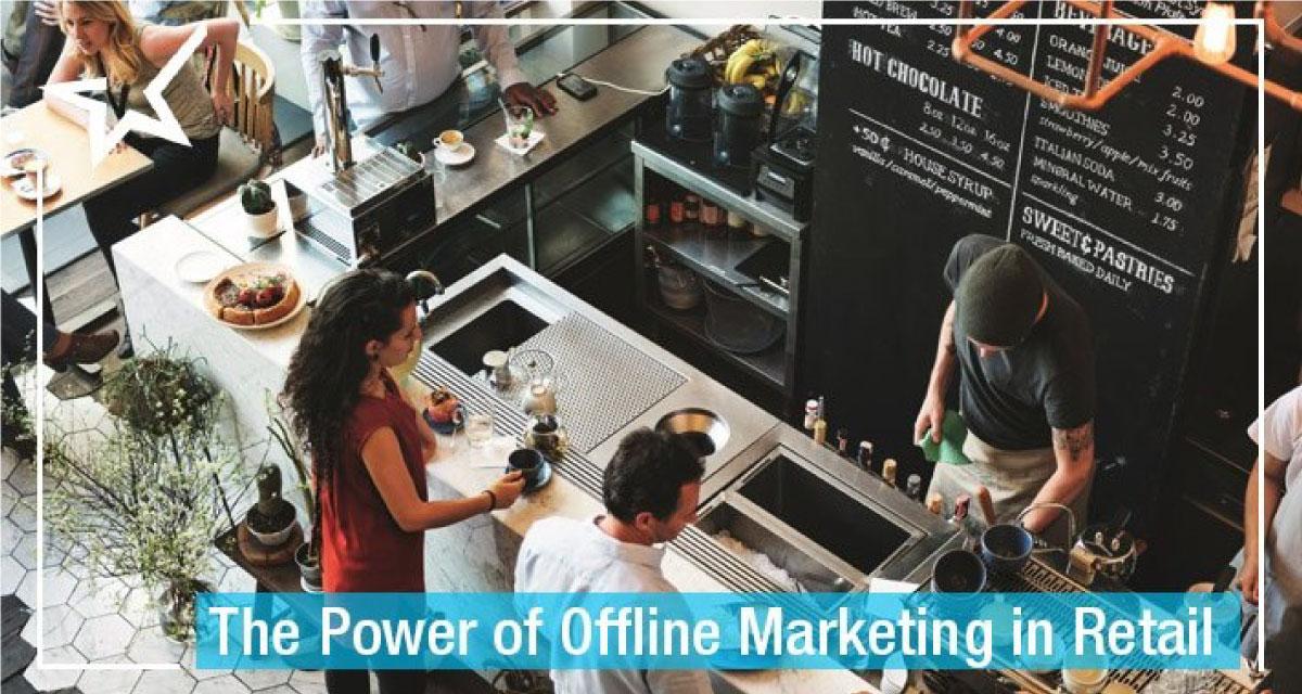 the-power-of-offline-marketing-in-retail