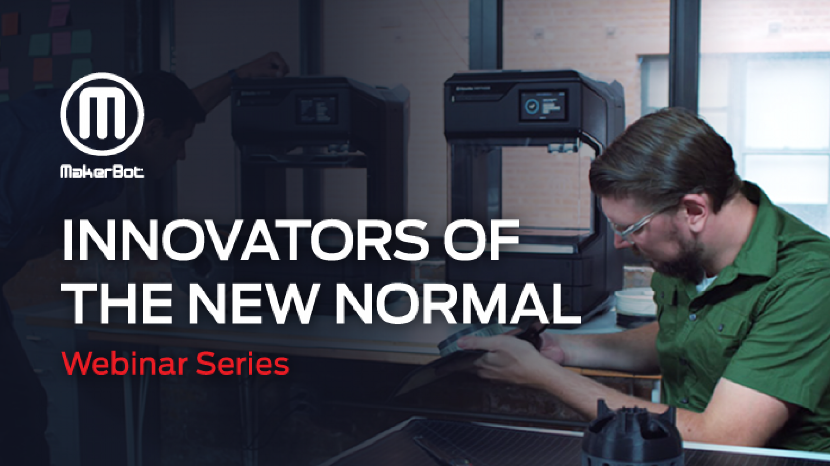 MakerBot-Innovators-of-the-New-Normal-Header-Image